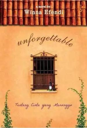 Unforgettable karya Winna Efendi terbitan Gagas Media